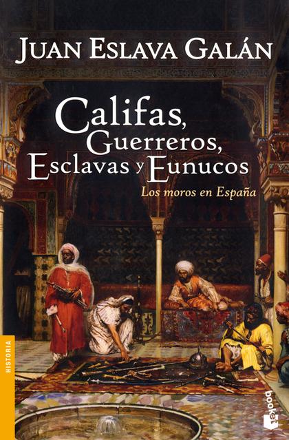 CALIFAS, GUERREROS, ESCLAVAS Y EUNUCOS.