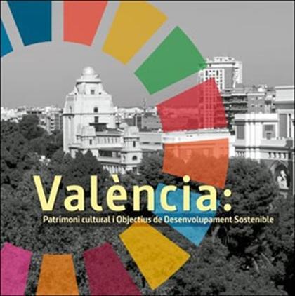 VALÈNCIA: PATRIMONI CULTURAL I OBJECTIUS DE DESENVOLUPAMENT SOSTENIBLE