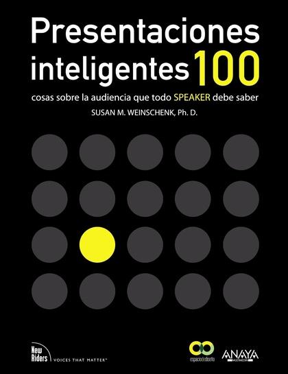 PRESENTACIONES INTELIGENTES : 100 COSAS SOBRE LA AUDIENCIA QUE TODO ´SPEAKER´ DEBE SABER