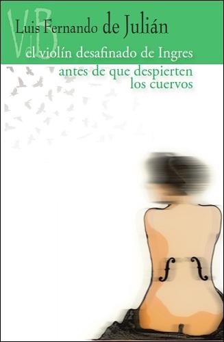 VIOLIN DESAFIANDO DE INGRES, EL - ANTES DE QUE DESPIERTEN LOS CUERVOS