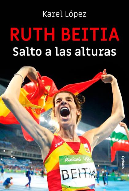 RUTH BEITIA: SALTO A LAS ALTURAS.