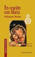 EN ORACIÓN CON MARÍA : MEDITACIONES MARIANAS