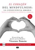 EL CORAZÓN DEL MINDFULNESS: LA CONSCIENCIA AMABLE. VENCER AL SUFRIMIENTO CON SABIDURÍA Y COMPAS