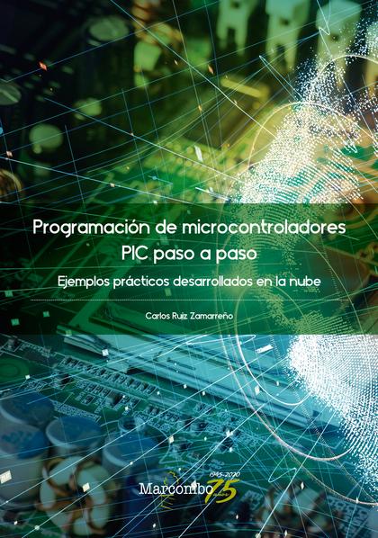 PROGRAMACIÓN DE MICROCONTROLADORES PASO A PASO                                  EJEMPLOS PRÁCTI