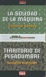 LA SOLEDAD DE LA MÁQUINA  TERRITORIO DE PESADUMBRE