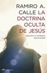LA DOCTRINA OCULTA DE JESÚS: DESCUBRE SU VERDADERA ESPIRITUALIDAD