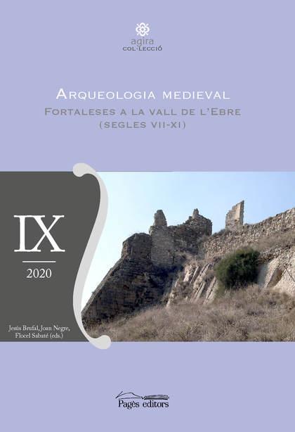 ARQUEOLOGIA MEDIEVAL. FORTALESES A LA VALL DE L´EBRE (SEGLES VII-XI)