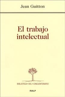 EL TRABAJO INTELECTUAL CONSEJOS A LOS QUE ESTUDIAN