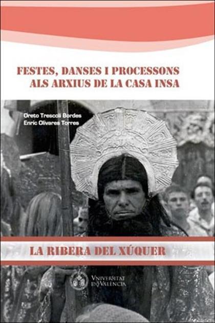 FESTES, DANSES I PROCESSONS ALS ARXIUS DE LA CASA INSA. LA RIBERA DEL XÚQUER