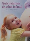 GUIA NATURISTA DE SALUD INFANTIL.