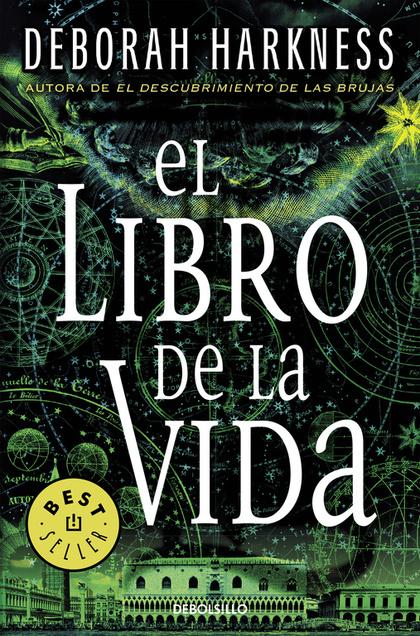 EL LIBRO DE LA VIDA (EL DESCUBRIMIENTO DE LAS BRUJAS 3).