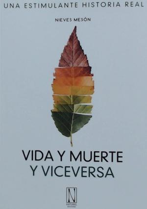 VIDA Y MUERTE Y VICEVERSA. UNA ESTIMULANTE HISTORIA REAL