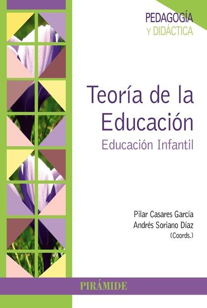 TEORÍA DE LA EDUCACIÓN : EDUCACIÓN INFANTIL