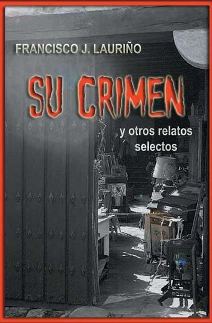 SU CRIMEN : Y OTROS RELATOS