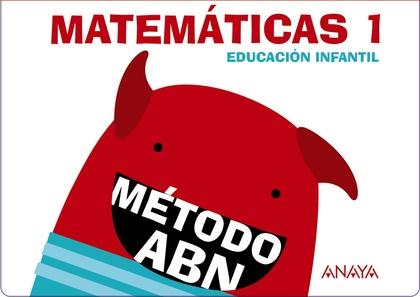 MATEMÁTICAS ABN 1. (CUADERNOS 1 Y 2).