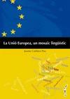 LA UNIÓ EUROPEA, UN MOSAIC LINGÜÍSTIC