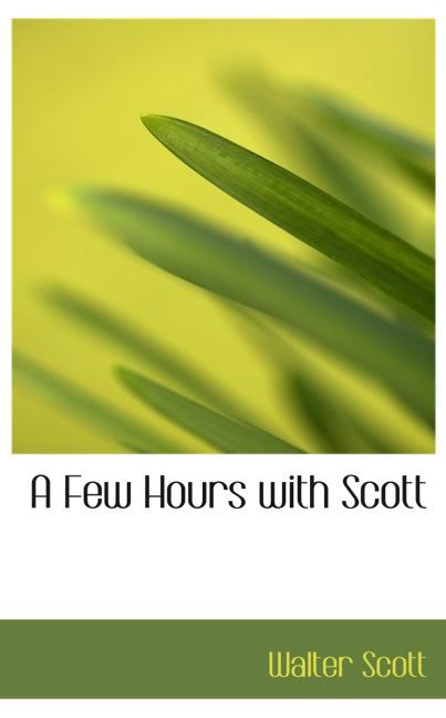 A Few Hours with Scott