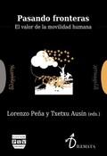PASANDO FRONTERAS. EL VALOR DE LA MOVILIDAD HUMANA