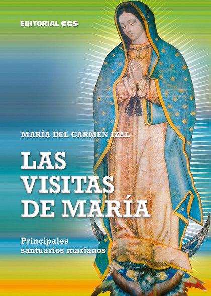 LAS VISITAS DE MARÍA : PRINCIPALES SANTUARIOS MARIANOS
