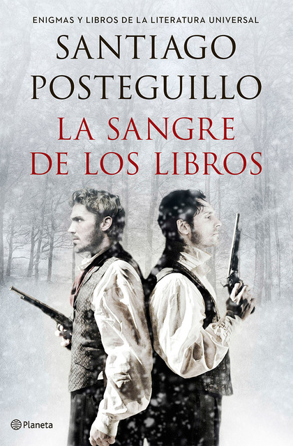 LA SANGRE DE LOS LIBROS : ENIGMAS Y LIBROS DE LA LITERATURA UNIVERSAL
