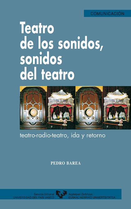 TEATRO DE LOS SONIDOS, SONIDOS DEL TEATRO: TEATRO, RADIO, TEATRO, IDA
