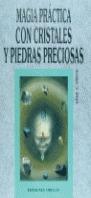 MAGIA PRACTICA CRISTALES PIEDRAS PRECIOSAS