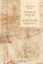 TEOLOGÍA ESTELAR Y ASTRONOMÍA MASÓNICA.