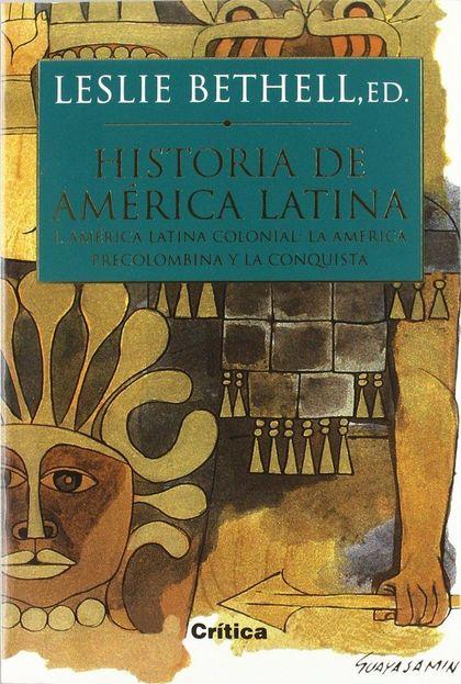 HISTORIA DE AMÉRICA LATINA, 1. LA AMÉRICA PRECOLOMBINA Y LA CONQUISTA