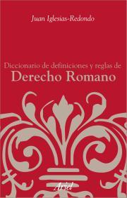 DICCIONARIO DE DEFINICIONES Y REGLAS DE DERECHO ROMANO.