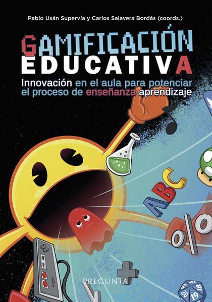 GAMIFICACIÓN EDUCATIVA. INNOVACIÓN EN EL AULA PARA POTENCIAR EL PROCESO DE ENSEÑANZA-APRENDIZAJ