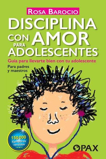 DISCIPLINA CON AMOR PARA ADOLESCENTES                                           GUÍA PARA LLEVA