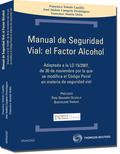 MANUAL DE SEGURIDAD VIAL : EL FACTOR ALCOHOL : ADAPTADO A LA LEY ORGÁNICA 15/2007, DE 30 DE NOV
