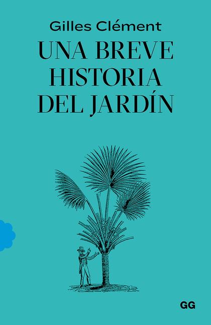 UNA BREVE HISTORIA DEL JARDÍN.