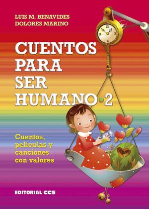 CUENTOS PARA SER HUMANO 2 : CUENTOS, PELÍCULAS Y CANCIONES CON VALORES
