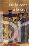 DE LA CENA A LA CRUZ : LA MUERTE LIBRE Y OBEDIENTE DE JESÚS
