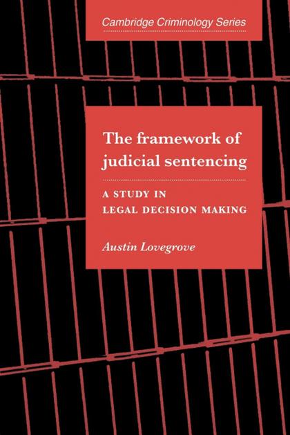THE FRAMEWORK OF JUDICIAL SENTENCING