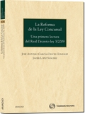 LA REFORMA DE LA LEY CONCURSAL : UNA PRIMERA LECTURA DEL REAL DECRETO-LEY 3/2009