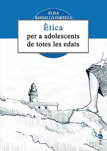 ÈTICA PER A ADOLESCENTS DE TOTES LES EDATS