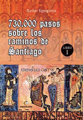 730.000 PASOS SOBRE LOS CAMINOS DE SANTIAGO                                     LIBRO I