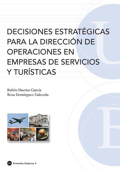 DECISIONES ESTRATÉGICAS PARA LA DIRECCIÓN DE OPERACIONES EN EMPRESAS DE SERVICIO