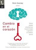 CAMBIO EN EL CORAZÓN. CÓMO PUDEDE ENSEÑARNOS LA PSICOLOGÍA A GENERAR EL CAMBIO S. CÓMO PUDEDE E