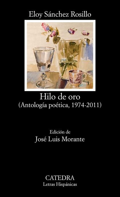 HILO DE ORO : ANTOLOGÍA POÉTICA, 1974-2011