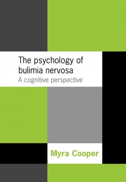 THE PSYCHOLOGY OF BULIMIA NERVOSA