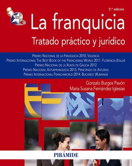 LA FRANQUICIA : TRATADO PRÁCTICO Y JURÍDICO