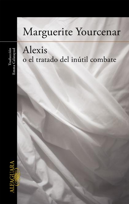 ALEXIS O EL TRATADO DEL INÚTIL COMBATE.