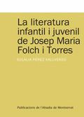 LA LITERATURA INFANTIL I JUVENIL DE JOSEP MARIA FOLCH I TORRES