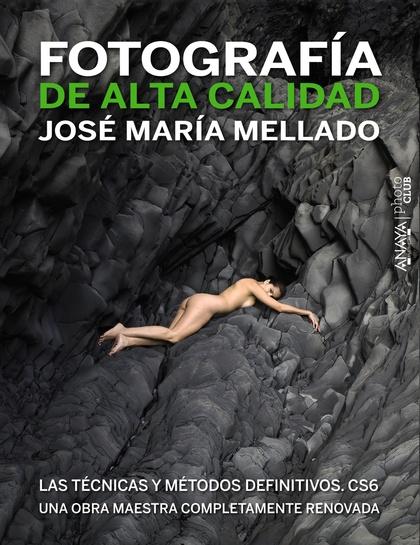 FOTOGRAFÍA DE ALTA CALIDAD : LAS TÉCNICAS Y MÉTODOS DEFINITIVOS CS6