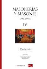 MASONERÍAS Y MASONES IV. EXCLUSIÓN
