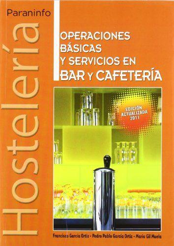 OPERACIONES BÁSICAS Y SERVICIOS EN BAR Y CAFETERÍA.