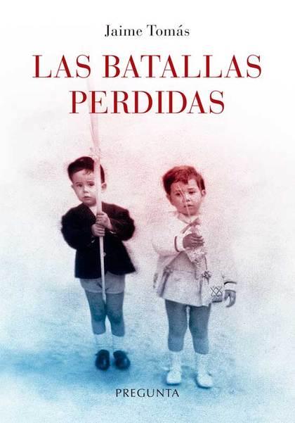 LAS BATALLAS PERDIDAS.